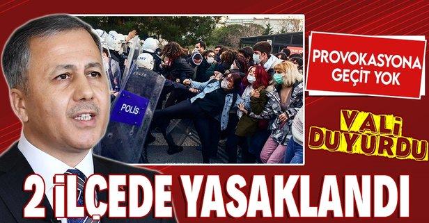İstanbul Valiliği duyurdu: O ilçelerde yürüyüş yasaklandı