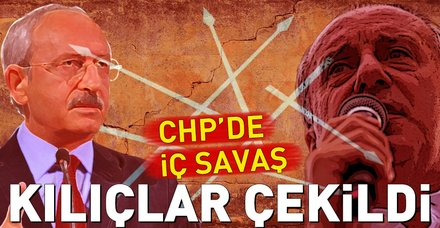 CHP'de iç savaş! Kılıçlar çekildi