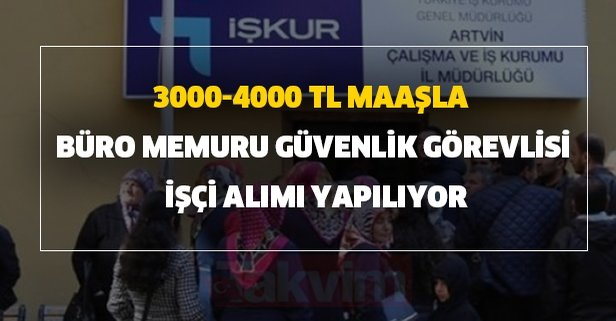 3000-4000 TL maaşla büro memuru, güvenlik görevlisi, işçi alımı yapılıyor
