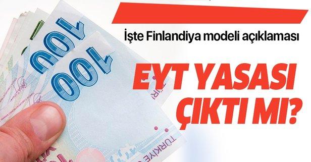 EYT yasası çıktı mı? İşte Finlandiya modeli açıklaması
