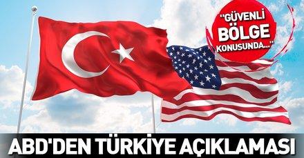 ABD'den Türkiye açıklaması! 'Türkiye ile YPG'nin olmayacağı bir güvenli bölge konusunda çalışıyoruz'