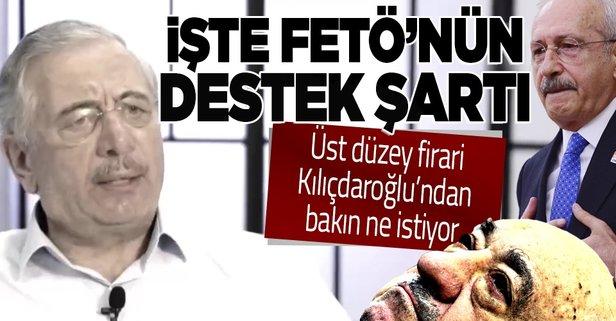 Firari FETÖ'cüDEN Kılıçdaroğlu'na mesaj!