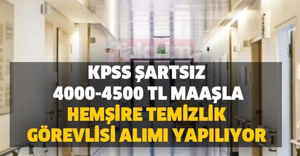 KPSS şartsız 4000 TL 4500 hemşire, ebe, temizlik görevlisi ve hasta kayıt kabul görevlisi alımı...
