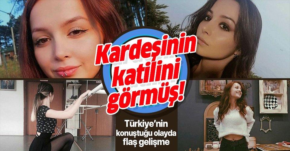 Ceren Özdemir'in ablası katil zanlısını görmüş!