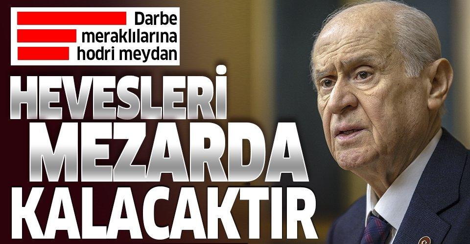 Son dakika: MHP lideri Devlet Bahçeli'den darbe heveslilerine hodri meydan