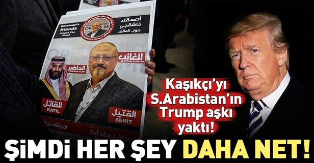 Kaşıkçı'yı S.Arabistan'ın Trump aşkı yaktı!