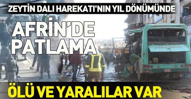 Afrin'de patlama! Ölü ve yaralılar var