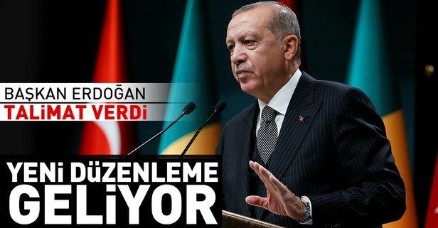 Başkan Erdoğan talimat verdi! Yeni düzenleme geliyor