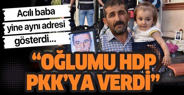 Evlat nöbeti devam ediyor: Oğlumu HDP kaçırmış PKK'ya vermiş