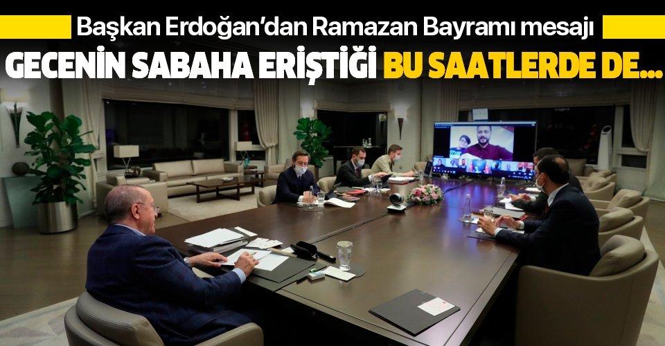 Son dakika: Başkan Erdoğan'dan Ramazan Bayramı mesajı
