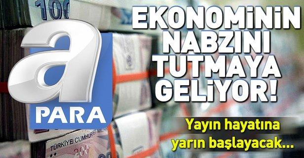 A Para yayın hayatına başlıyor! Ekonominin nabzı A Para'da atacak!
